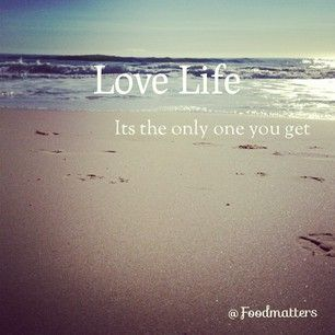 Love Life - It's The Only One You Get