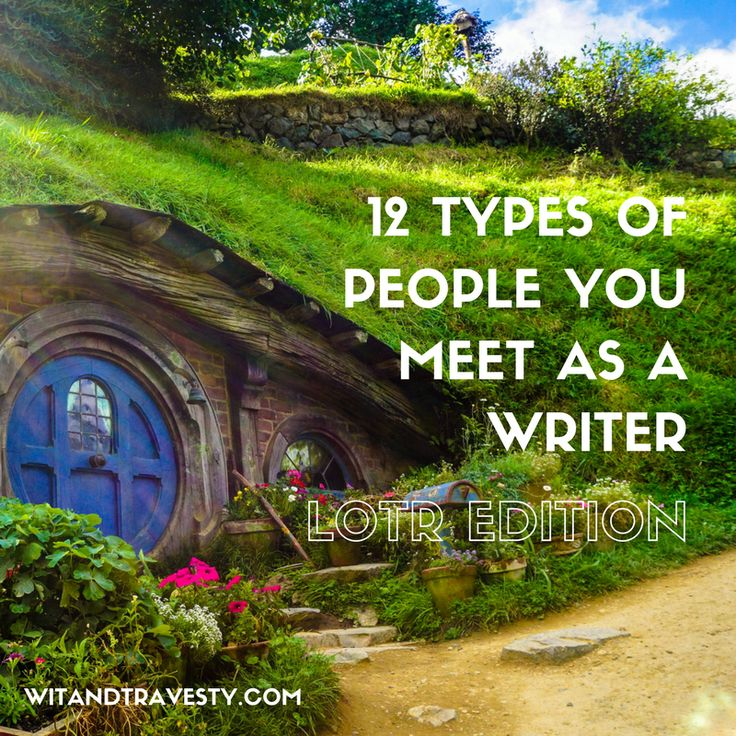 12 Types of People You Meet as a Writer—LotR Edition
