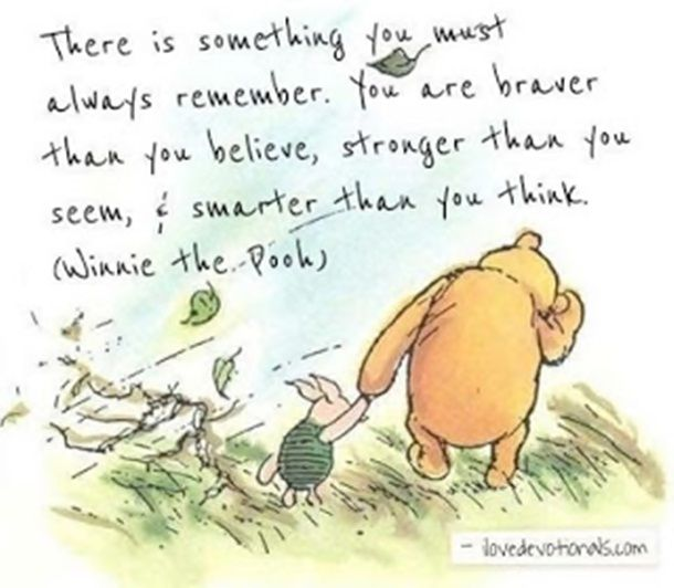 Dont remember this from wtp but I do adore him & Piglet. 25 Heart Warming Quotes From Winnie The Pooh That We Brighten Up Your Day