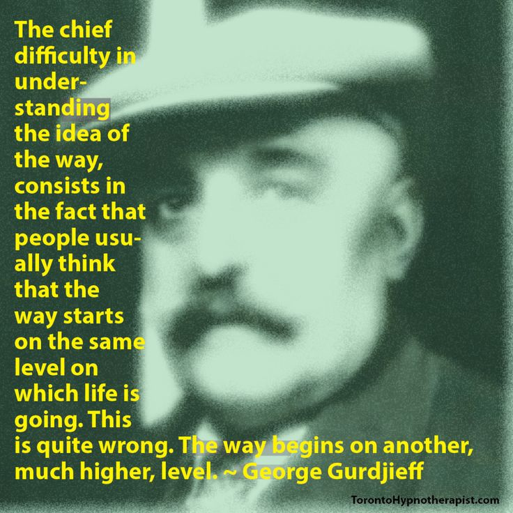 The chief difficulty in understanding the idea of the way, consists in the fact that people usually think that the way starts on the same level on which life is going. This is quite wrong. The way begins on another, much higher, level. ~ George Gurdjieff Quotes