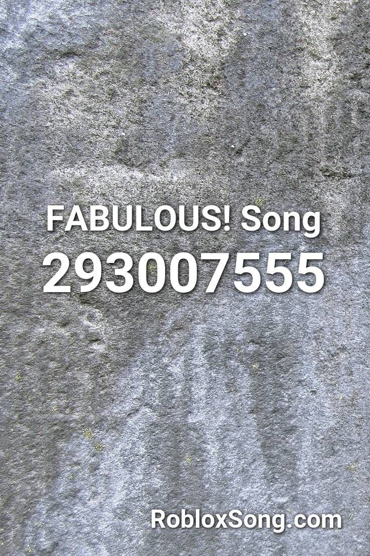 Fabulous Song Roblox Id Roblox Music Codes In 2020 Roblox Songs Love Songs