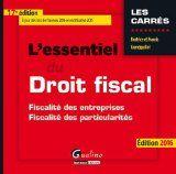 L'essentiel du droit fiscal 2016 - Fiscalité des entreprises Fiscalité desparticuliers | Grandguillot, Franc