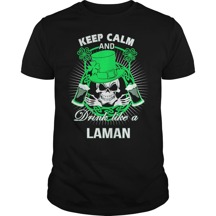 Keep Calm And Drink Like A LAMAN Irish T-shirt  #gift #ideas #Popular #Everything #Videos #Shop #Animals #pets #Architecture #Art #Cars #motorcycles #Celebrities #DIY #crafts #Design #Education #Entertainment #Food #drink #Gardening #Geek #Hair #beauty #Health #fitness #History #Holidays #events #Home decor #Humor #Illustrations #posters #Kids #parenting #Men #Outdoors #Photography #Products #Quotes #Science #nature #Sports #Tattoos #Technology #Travel #Weddings #Women