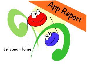 Jellybean Tunes App Report