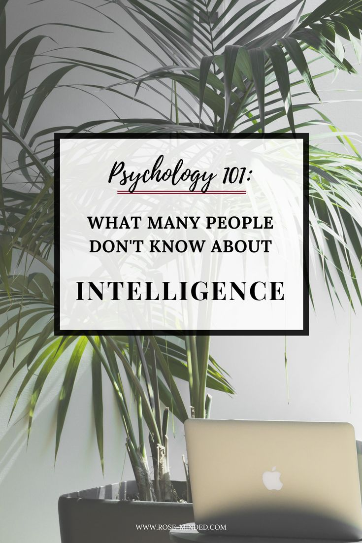 Psychology 101: What Many People Don't Know About Intelligence   Mental Health   Self-Care   Journal Prompts   Rose-Minded   California