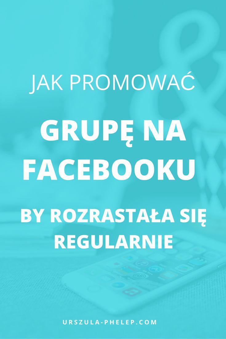 Facebook I grupa na Facebooku I tworzenie społeczności wokół biznesu I Facebook marketing