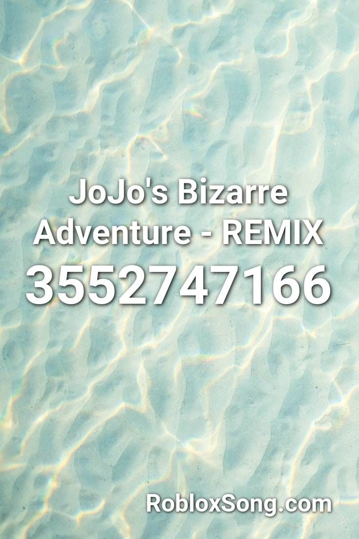 Jojo S Bizarre Adventure Remix Roblox Id Roblox Music Codes Roblox Songs Remix