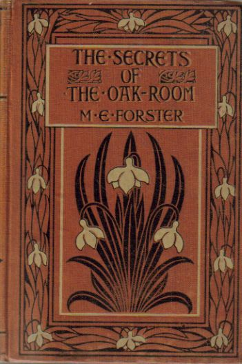 Forster, Marion E., The Secrets of the Oak Room. The Religious Tract Society, ca. 1910. (book cover)
