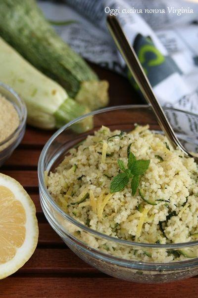 Cous cous zucchine e limone,Oggi cucina nonna Virginia