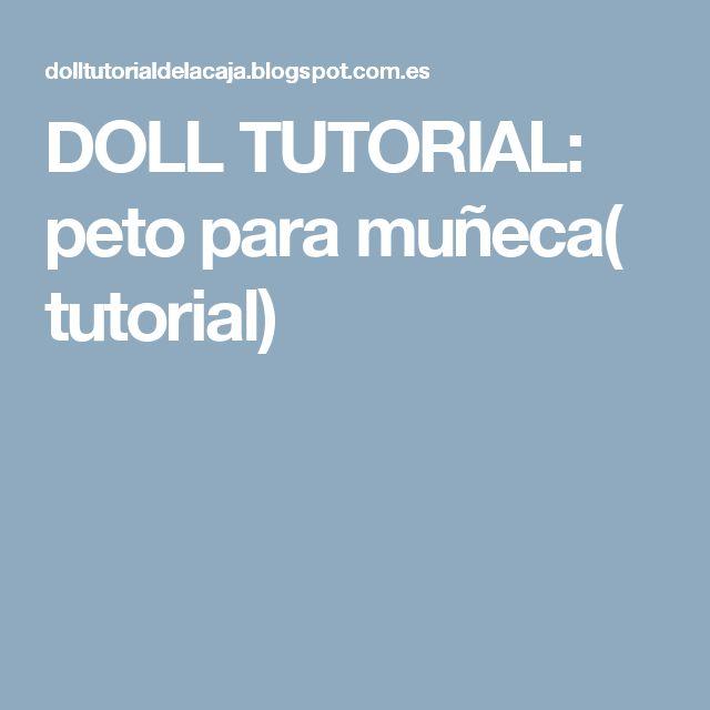 DOLL TUTORIAL: peto para muñeca( tutorial)