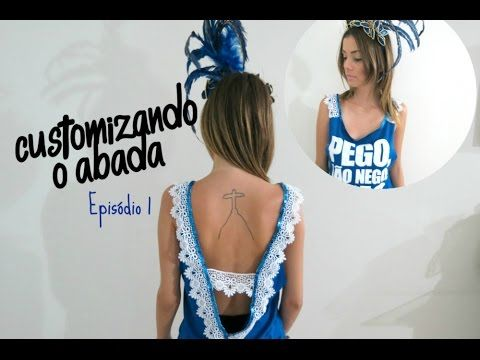 #Especialdecarnaval: Customização de abadá - Ep 1 - YouTube