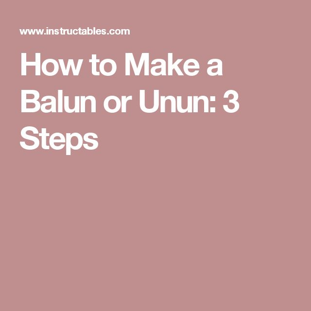 How to Make a Balun or Unun: 3 Steps