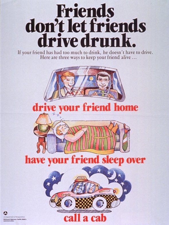 Friends Don't Let Friends Drive Drunk (1983). Before this ad it was actually acceptable to down a few drinks and get behind the wheel.