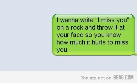 I miss you :)