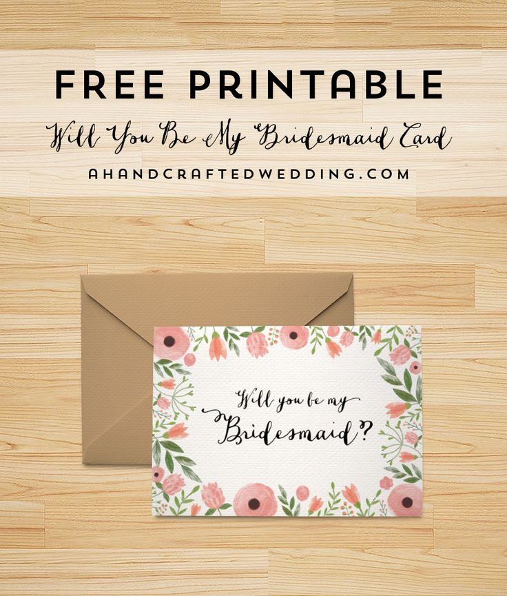 Download this FREE Printable Will You Be My Bridesmaid Card, plus cards for your maid or matron of honor. #wedding #printables ahandcraftedwedding.com