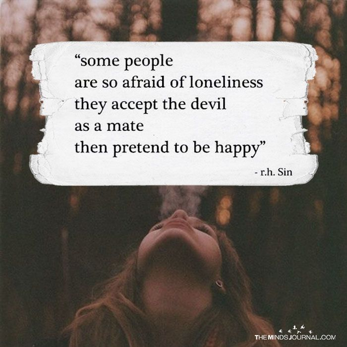 Some People Are So Afraid Of Loneliness - https://themindsjournal.com/people-afraid-loneliness/