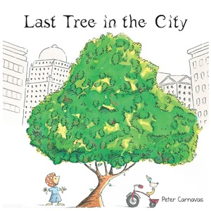 Last Tree in the City - great children's picture book by Australian author with environmental theme.
