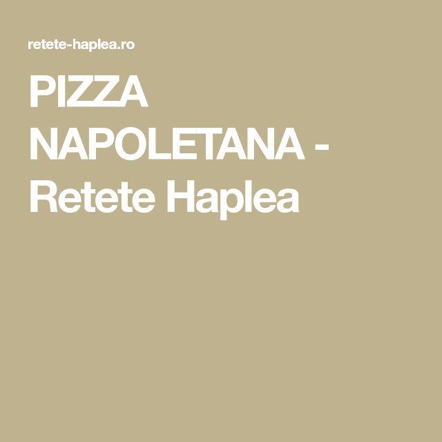 PIZZA NAPOLETANA - Retete Haplea