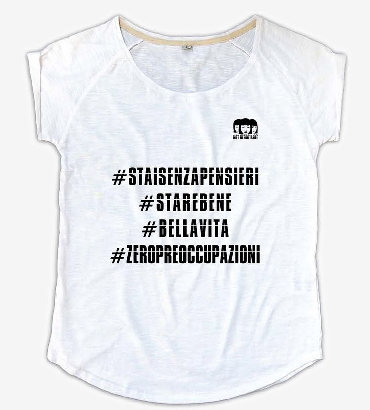 #staisenzapensieri #bellavita #notnegotiable #tshirt www.notnegotiable.it  etsy.com/shop/notnegotiable