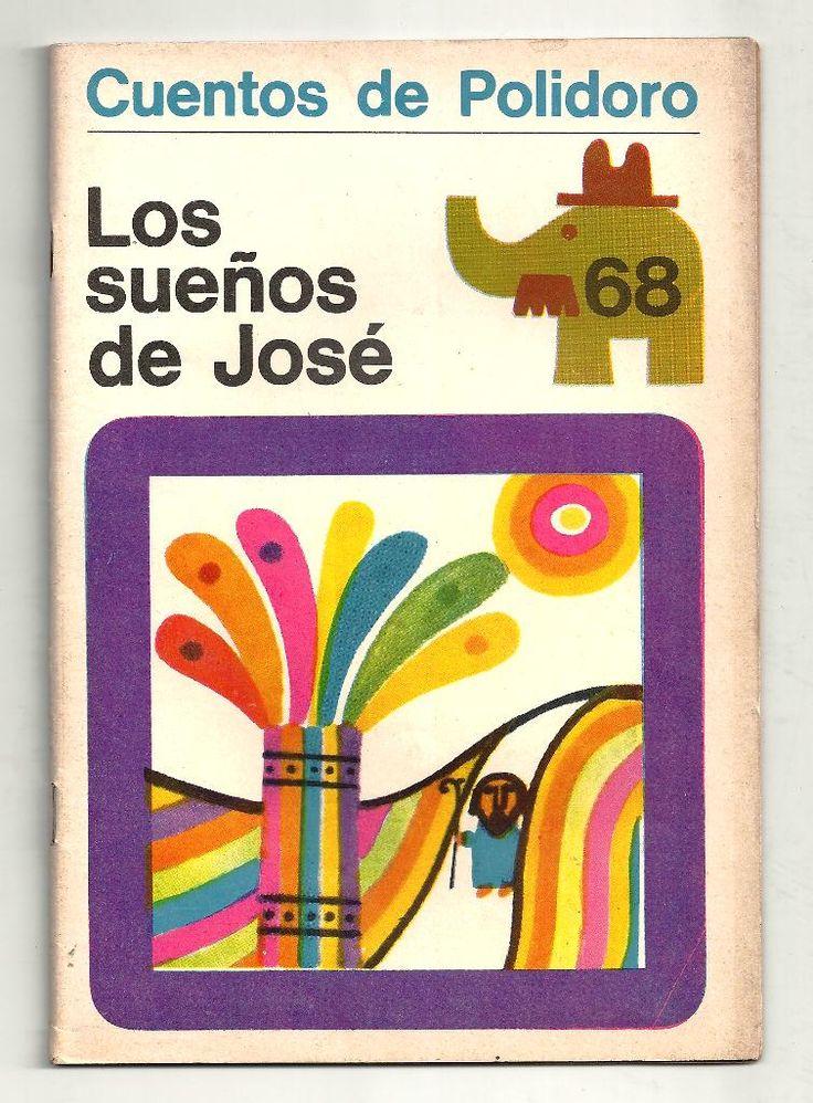 Los sueños de José. Cuentos de Polidoro, Centro Editor de América Latina. 1968. Ilustraciones de Ayax Barnes.
