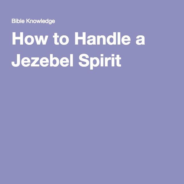 How to Handle a Jezebel Spirit
