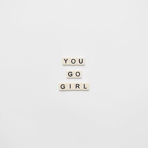 you go girl | #WCW | Quotes, Words, Inspirational Quotes