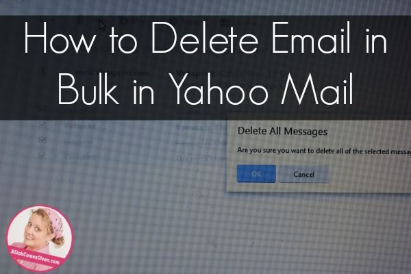 How to Delete TONS of Emails at Once in Yahoo Mail at ASlobComesClean.com