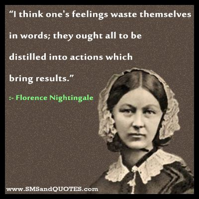Florence Nightingale Quotes   ... -feelings-waste-themselves-in-words-Florence-Nightingale-quotes.jpg