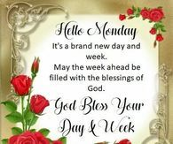 Good Morning.  God Bless Your Day & Week, Monday greetings
