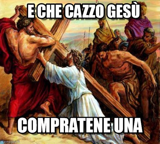 Gesu : E Che Cazzo Gesù, Compratene Una - by ciaooooo
