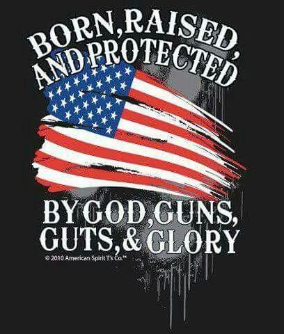 God,guns guts,&glory