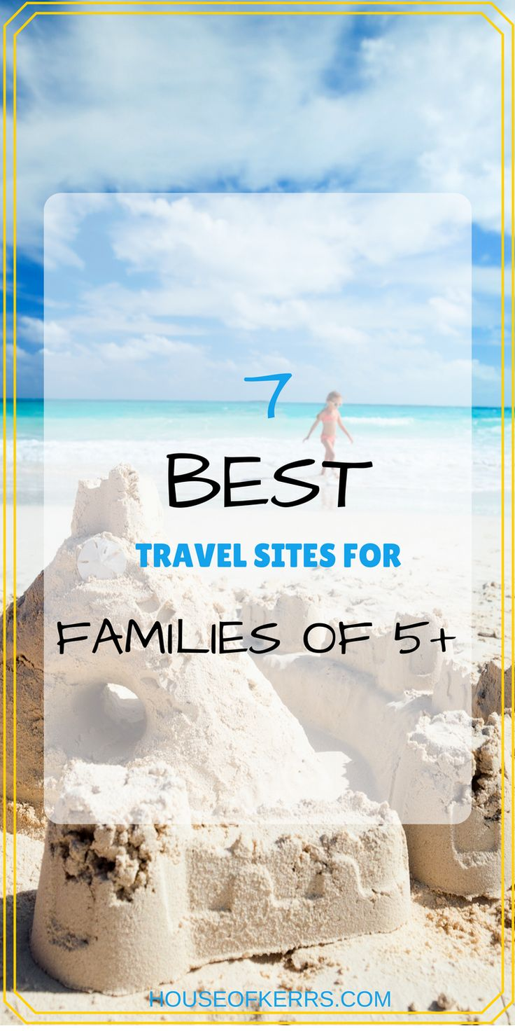 7 BEST TRAVEL SITES FOR FAMILIES OF 5 +, large family travel, hotels that accommodate large families, multigenerational travel, group travel, Best Canadian travel sites, best hotels for large families (Travel Ideas Kids)