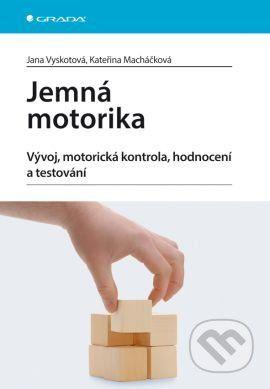 Jemná motorika (Jana Vyskotová, Kateřina Macháčková)