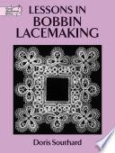 Lessons in Bobbin Lacemaking - Doris Southard - Google Books looong preview