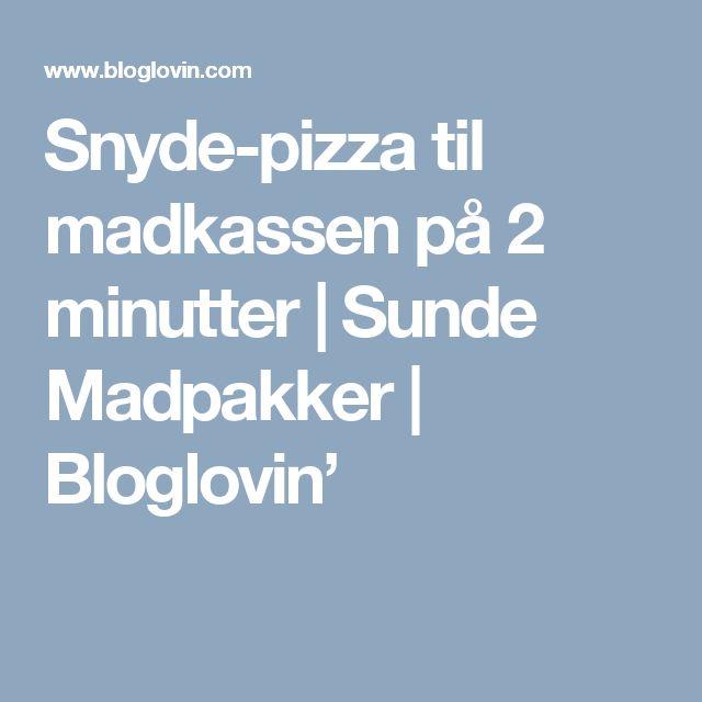Snyde-pizza til madkassen på 2 minutter | Sunde Madpakker | Bloglovin'