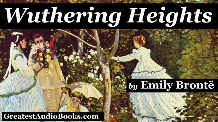 WUTHERING HEIGHTS - FULL AudioBook - Dramatic Reading (Part 1 of 2)   Gr...
