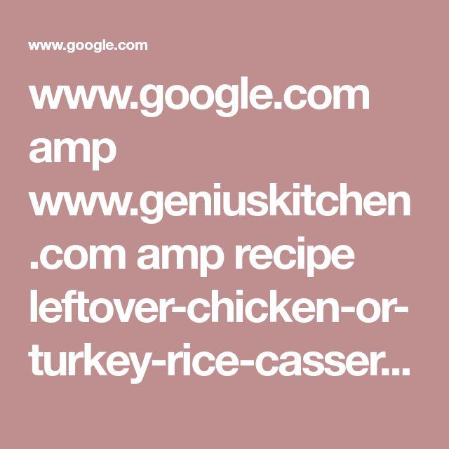 www.google.com amp www.geniuskitchen.com amp recipe leftover-chicken-or-turkey-rice-casserole-213903