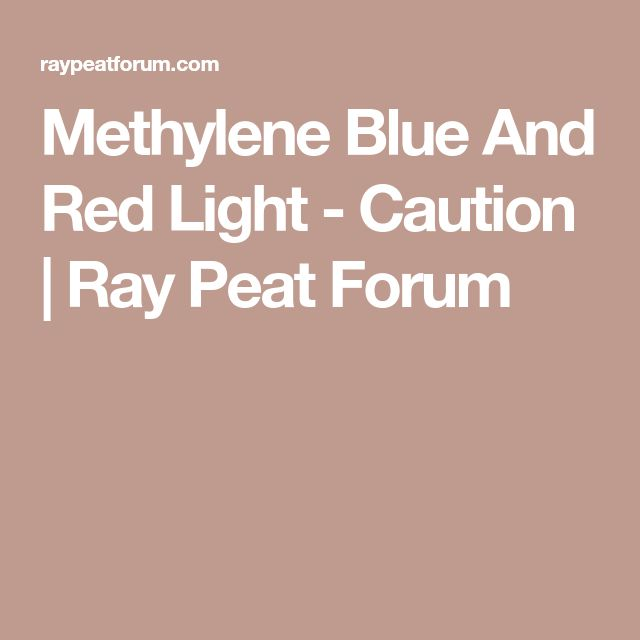 Methylene Blue And Red Light - Caution | Ray Peat Forum