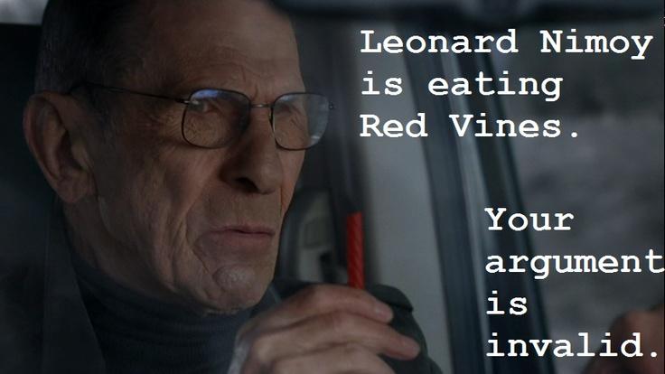 Your argument is invalid. #Fringe #LeonardNimoy: Invalid, Fringes Williambel, Red Vines, Argumentative, Leonard Nimoy, Eating Red, Speaking Geek, Geeky Stuff, Fringes Leonardnimoy