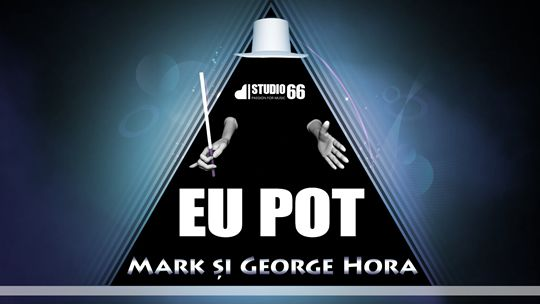 Mark si George Hora - Eu pot     http://www.emonden.co/mark-si-george-hora-eu-pot