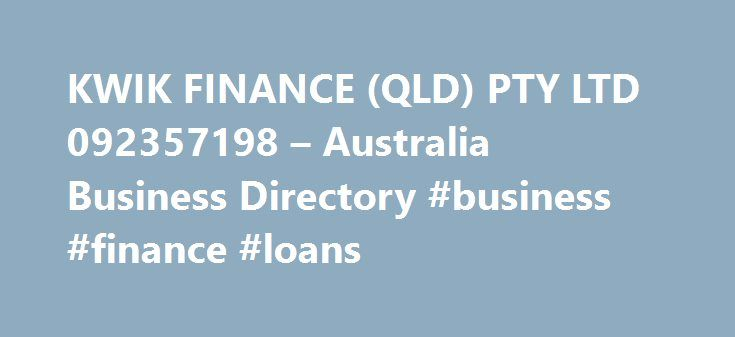 KWIK FINANCE (QLD) PTY LTD 092357198 – Australia Business Directory #business #finance #loans http://finance.remmont.com/kwik-finance-qld-pty-ltd-092357198-australia-business-directory-business-finance-loans/  #kwik finance # KWIK FINANCE (QLD) PTY LTD Australian Private CompanyA private Australian company is not listed on the stock exchange and is not included in the description of Australian public company or cooperative. Limited by SharesThe liability of the members is limited to the…
