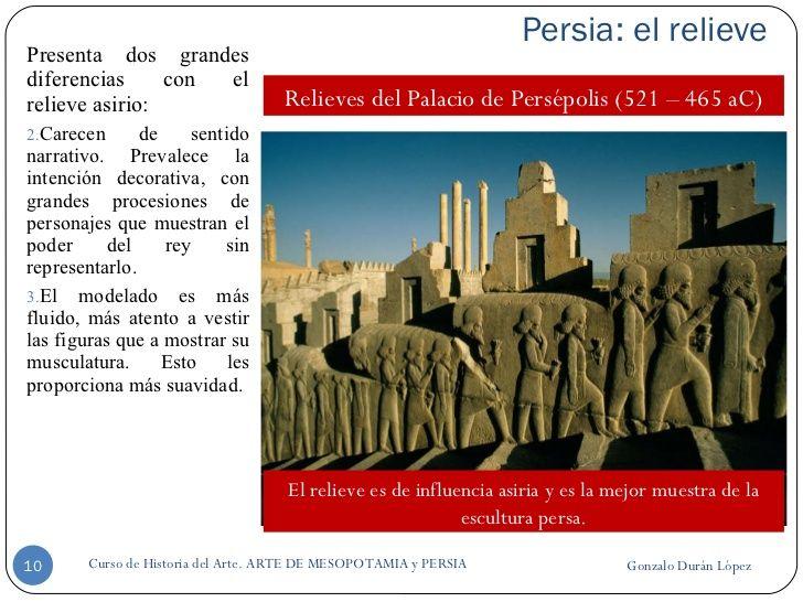 Persia: el relieve <ul><li>Presenta dos grandes diferencias con el relieve asirio: </li></ul><ul><li>Carecen de sentido na...