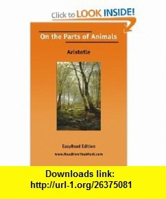 On the Parts of Animals (9781425077167) Aristotle , ISBN-10: 1425077161  , ISBN-13: 978-1425077167 ,  , tutorials , pdf , ebook , torrent , downloads , rapidshare , filesonic , hotfile , megaupload , fileserve