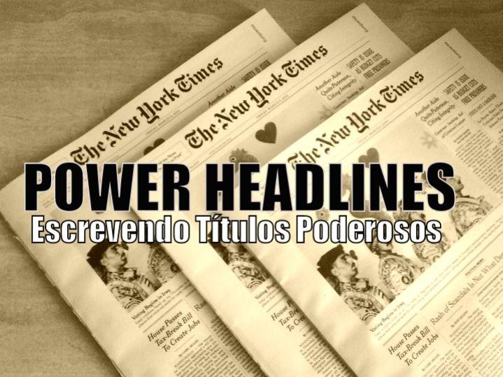 Power Headlines: 7 Fórmulas Para Escrever Títulos Poderosos - http://marketing4nerds.com/power-headlines-7-formulas-para-escrever-titulos-poderosos/