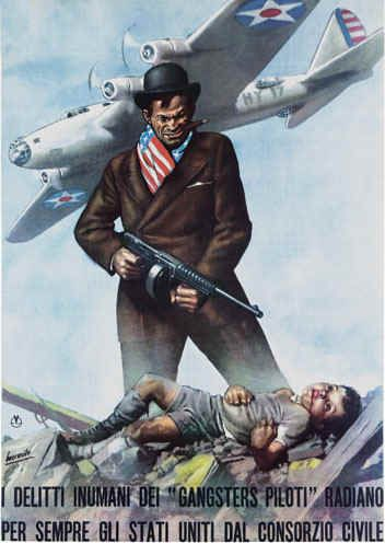 """Italian poster, Gino Boccasile: The inhuman crimes of the """"Gangsters Pilots"""" always points to the Government of the United Stat"""