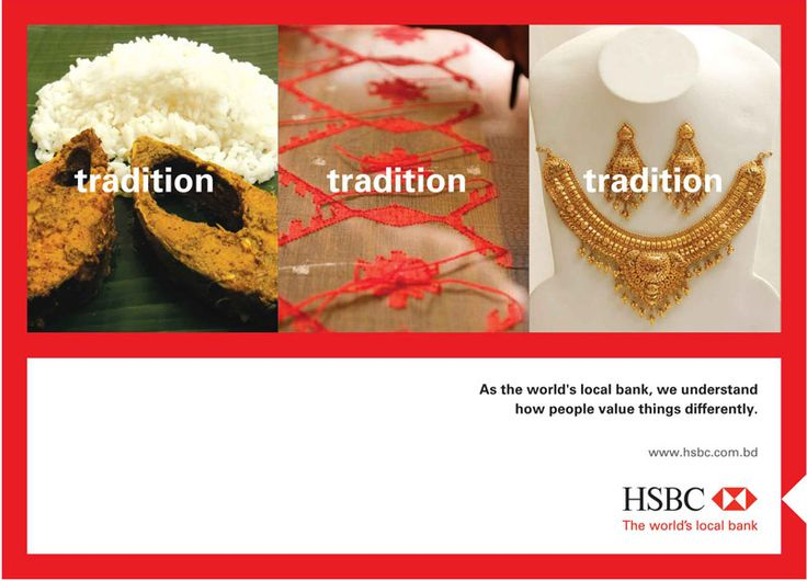 hsbc s different values campaign Hsbc values how does this campaign illustrate the concepts of consumer learning and also of perception marketing staff through reducing the potential advertising fatigue ways of applying different marketing means of packaging the same theme product advertisements so as to enhance the interest in a product.