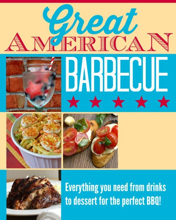 The Great American Barbecue - Everything You Need from Drinks to Dessert for the Perfect BBQ | 13 ideas and recipes!
