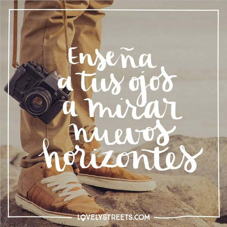 """""""¿Qué nuevos horizontes te gustaría descubrir a ti? #lovelystreets Which new horizons would you like to discover? #quotes"""""""
