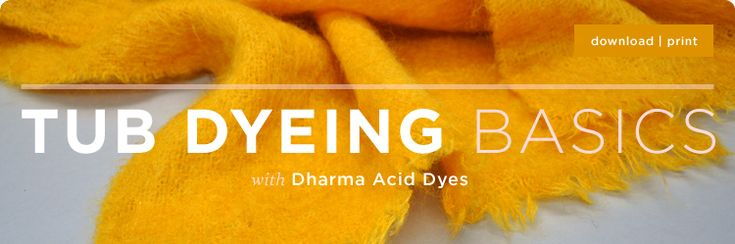 Tub Dyeing Basics with Dharma Acid Dyes- dye wool and silk items any color you wish, it is easy peasy!