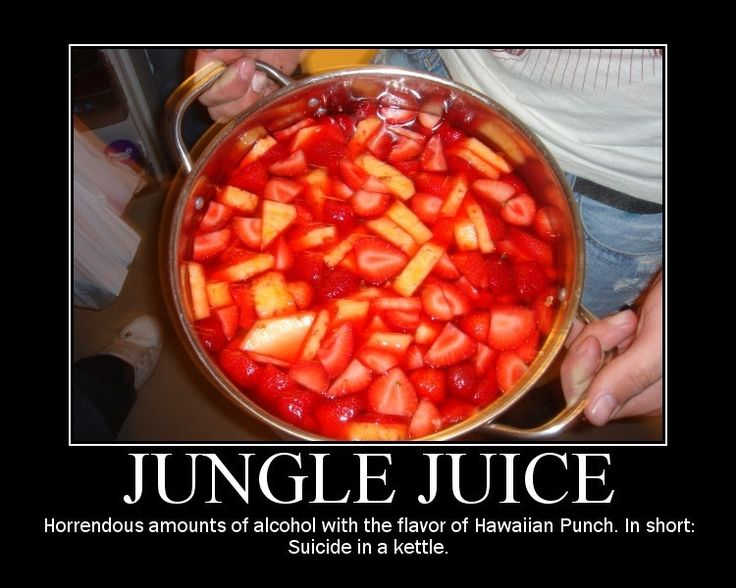 Now as everyone knows, Jungle Juice will forever be the frat drink of choice! I mean, high level of alcohol and tons of juice to appeal to...